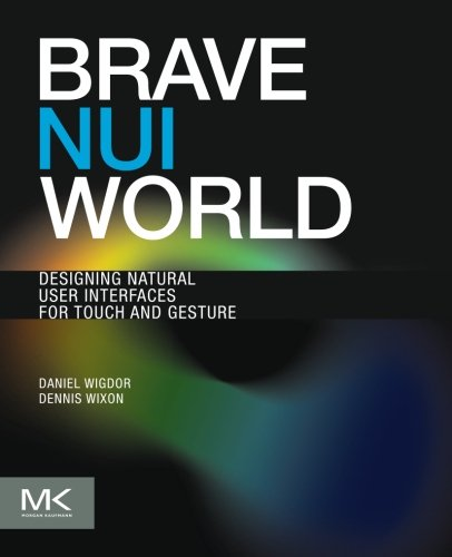 Brave NUI World: Designing Natural User Interfaces for...