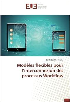Modèles flexibles pour l'interconnexion des processus Workflow