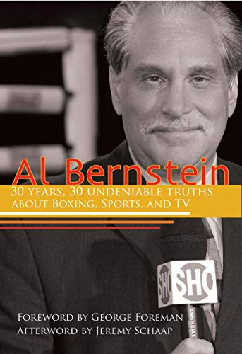Pdf Outdoors Al Bernstein: 30 Years, 30 Undeniable Truths About Boxing, Sports, and TV