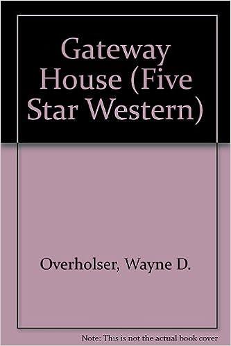 Ebook matkapuhelimille ilmaiseksi Gateway House (Five Star First Edition Western) by Wayne D. Overholser in Finnish PDF