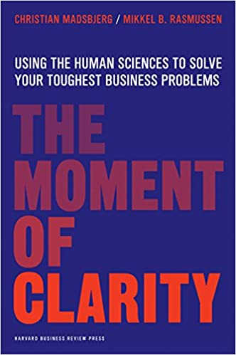 Amazoncom The Moment Of Clarity Using The Human Sciences To Solve