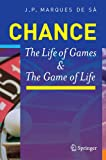 Chance : The Life of Games and the Game of Life, Marques de Sá, Joaquim P., 3540744169