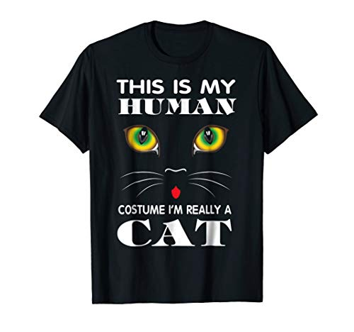 This is my Human Costume I'm Really a Cat Halloween Shirt ()