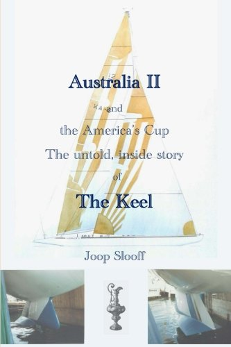 Australia II and the America's Cup: The untold, inside story of The ()
