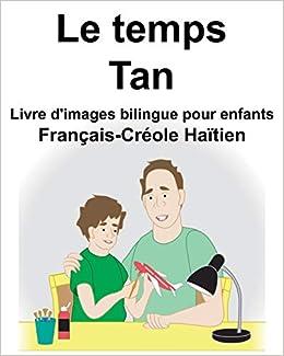 Francais Creole Haitien Le Temps Tan Livre D Images Bilingue