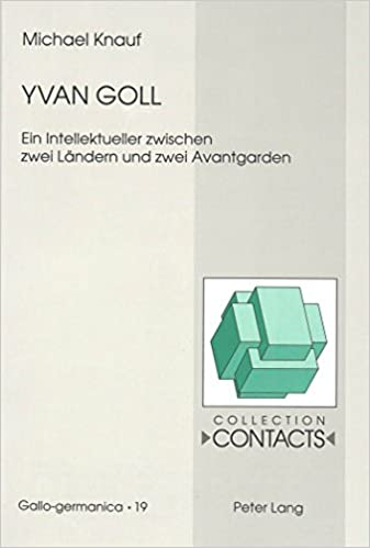 Book Yvan Goll: Ein Intellektueller Zwischen Zwei Laendern Und Zwei Avantgarden (Contacts)