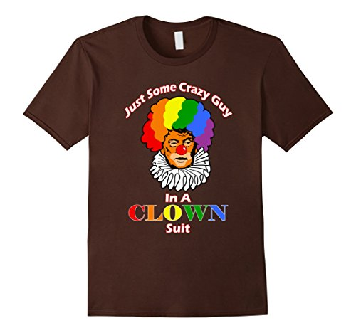 Mens Just A Crazy Guy In A Clown Suit Political Parody Tee Medium (Football Player Halloween Costume Guys)