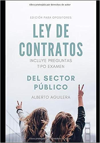 Leer LEY DE CONTRATOS PARA OPOSITORES: INCLUYE PREGUNTAS TIPO EXAMEN Libro PDF Gratis