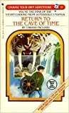Return to the Cave of Time (Choose Your Own Adventure, No 50)
