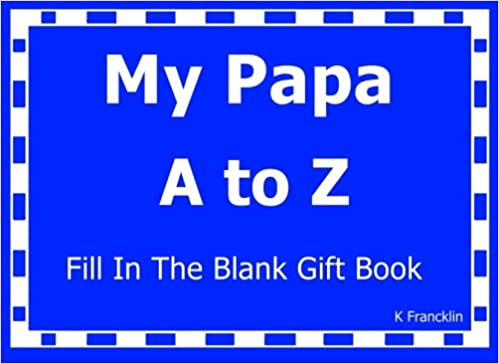 my papa a to z fill in the blank gift book a to z gift books