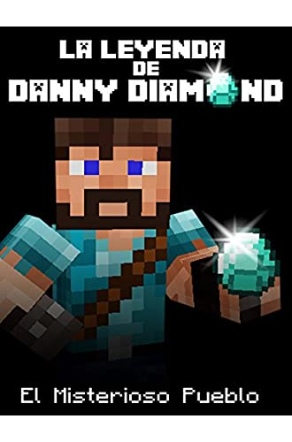 The Legend Of Danny Diamond: The Mysterious Village