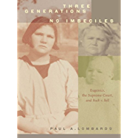Three Generations, No Imbeciles: Eugenics, the Supreme Court, and Buck V. Bell (English Edition)
