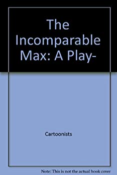 The incomparable Max;: A play, (A Spotlight dramabook) 0809058235 Book Cover
