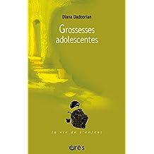 Grossesses adolescentes (La vie de l'enfant) (French Edition)