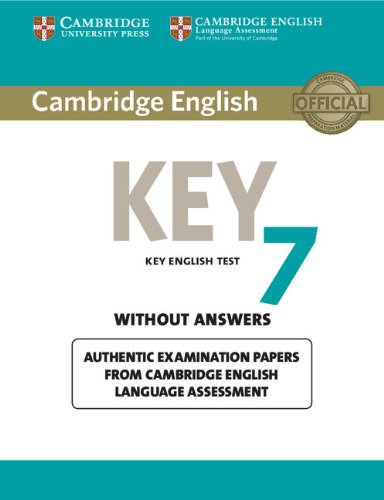 Cambridge English Key - Cambridge English Key 7 Student's Book without Answers: Authentic Examination Papers from Cambridge English Language Assessment (KET Practice Tests)