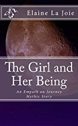 The Girl and Her Being (Empath on Journey Book 1)