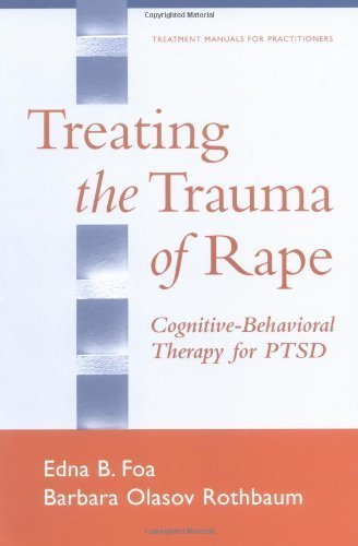Treating the Trauma of Rape: Cognitive-Behavioral Therapy for PTSD by Edna B. Foa PhD (Oct 24 2001)