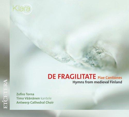 - De Fragilitate; Piae cantiones