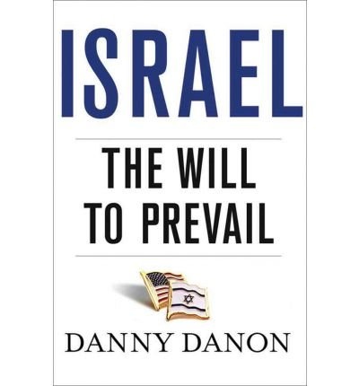 Download By Danny Danon Israel: The Will to Prevail [Hardcover] pdf epub