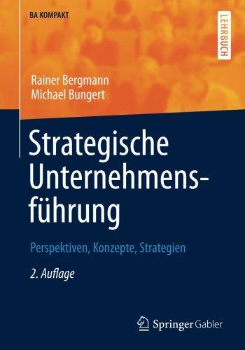 Strategische Unternehmensführung: Perspektiven, Konzepte, Strategien (BA KOMPAKT)