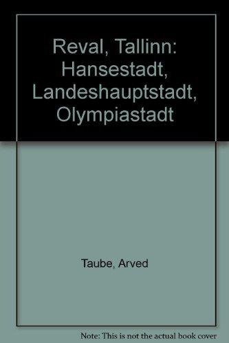 Reval, Tallinn: Hansestadt, Landeshauptstadt, Olympiastadt (German Edition)