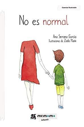 No es normal eBook: Ana Serrano García, Zaida Marín: Amazon.es: Tienda Kindle