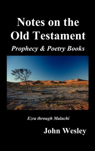 John Wesley's Notes on the Whole Bible: Old Testament, Ezra-Malachi