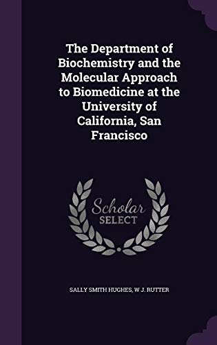 The Department of Biochemistry and the Molecular Approach to Biomedicine at the University of California, San Francisco