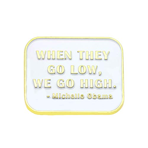 Ms.Clover Michelle Obama Quote Pin When They Go Low We Go High Soft Enamel Pins for Backpacks Encouragement Jewelry Gift for Her