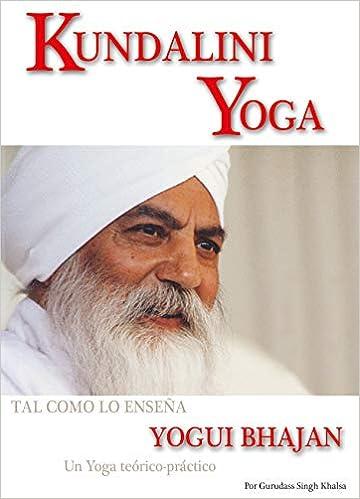 Kundalini Yoga Tal Como Lo Enseña Yogui Bhajan: Amazon.es ...