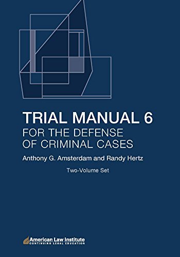 Trial Manual 6 for the Defense of Criminal Cases