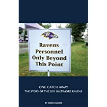 One Catch Away : The Story of the 2011 Baltimore Ravens