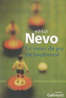 Le cours du jeu est bouleversé : roman, Nevo, Eshkol