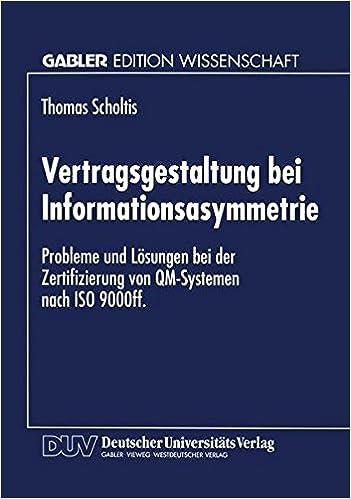 Vertragsgestaltung bei Informationsasymmetrie: Probleme und Lösungen ...