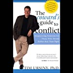 The Coward's Guide to Conflict   Tim Ursiny