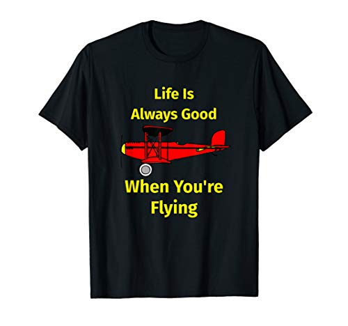 Life Is Always Good When You're Flying (Good Flying Is Life)