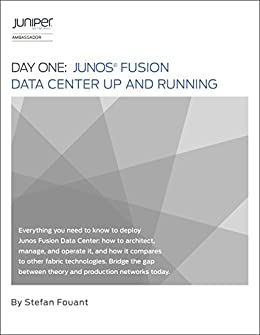 Day One: Junos Fusion Data Center Up and Running, Stefan
