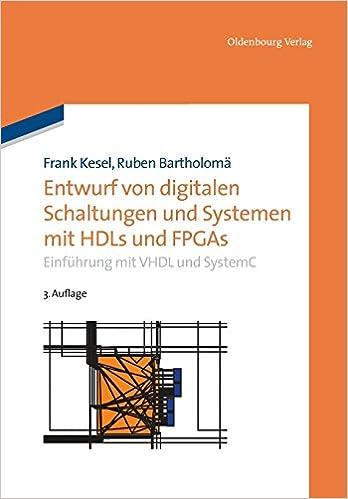 Entwurf von digitalen Schaltungen und Systemen mit HDLs und FPGAs ...