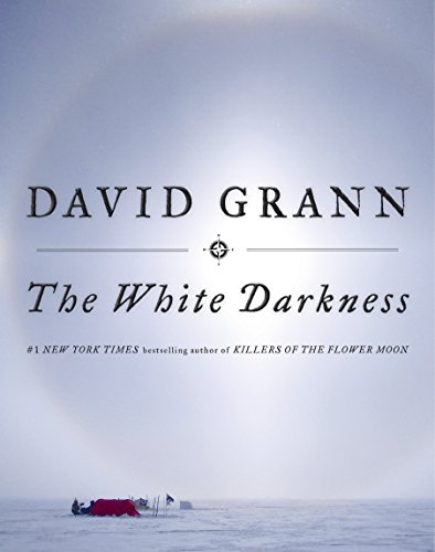 Book cover from The White Darkness by David Grann