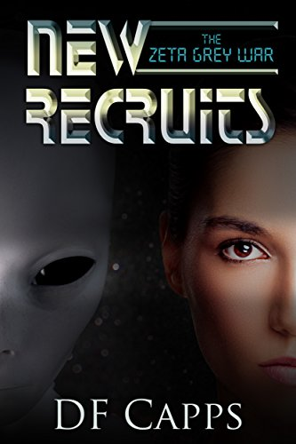Is it too little, too late? Or do we really stand a chance to survive?  The Zeta Grey War: New Recruits by bestselling sci-fi author DF Capps