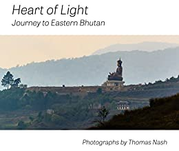 Heart of Light: Journey to Eastern Bhutan