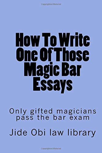 Download How To Write One Of Those Magic Bar Essays: Only gifted magicians pass the bar exam pdf