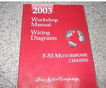 2003 FORD F-53 F53 MOTORHOME CHASSIS Service Shop Repair Manual DEALERSHIP
