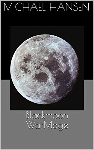 Blackmoon WarMage (Declevon Blackmoon Book 1) by [Hansen, Michael]