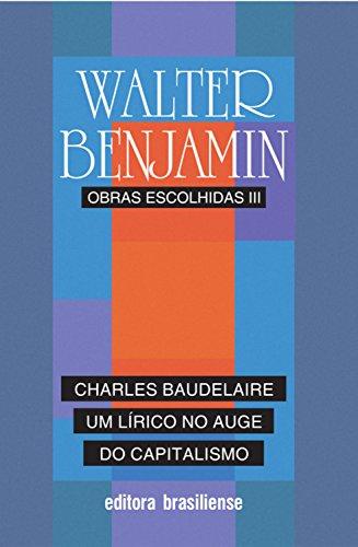 Charles Baudelaire, um lírico no auge do capitalismo: Obras escolhidas, Vol. 3
