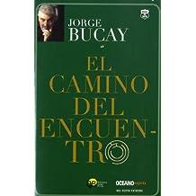 El camino del encuentro (Versión Hispanoamericana) (Biblioteca Jorge Bucay.Hojas de Ruta) (Spanish Edition)