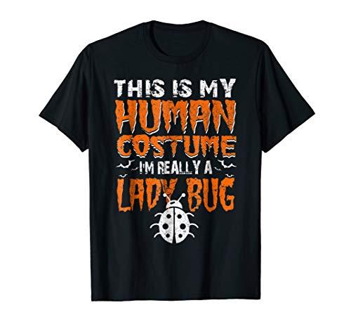 I'm Really A LADY BUG Human Costume Halloween Gift Shirt