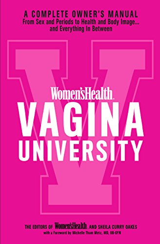 Womens Health Vagina University  A Complete Owners Manual From Sex And Periods To Health And Body Image  And Everything In Between
