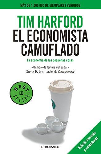 El economista camuflado / The Undercover Economist (Spanish Edition)