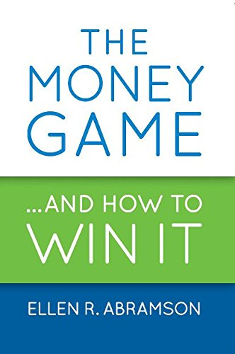 (The Money Game and How to Win It)